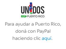 Unidos por Puerto Rico. Para ayudar a Puerto Rico, doná con PayPal haciendo clic aquí.