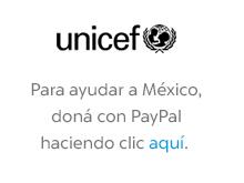 Unicef. Para ayudar a México, doná con PayPal haciendo clic aquí.