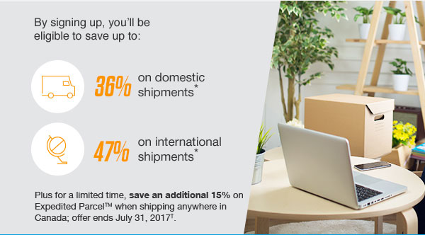 By signing up, you'll be eligible to save up to: 36% on domestic shipments* | 47% on international shipments*