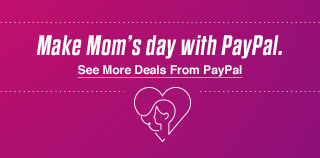 Make Mom's Day with PayPal. See More Deals From PayPal