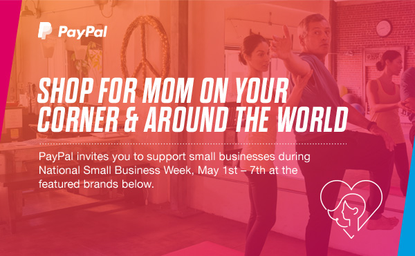 PayPal - SHOP FOR MOM ON YOUR CORNER & AROUND THE WORLD