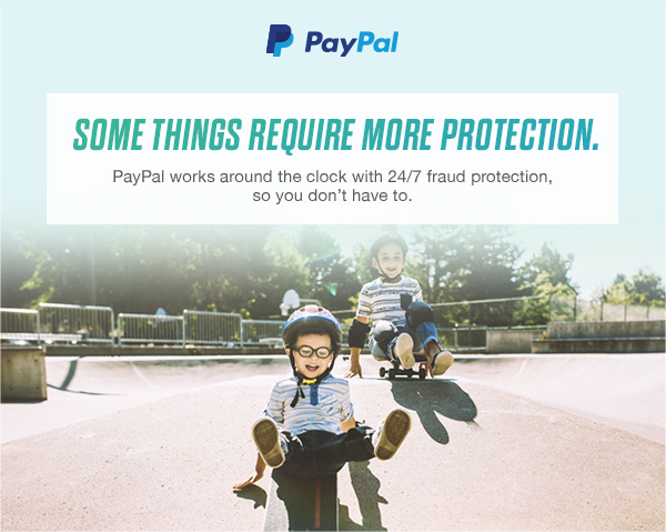 PayPal   SOME THINGS REQUIRE MORE PROTECTION.