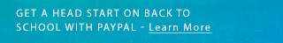 GET A HEAD START ON BACK TO SCHOOL WITH PAYPAL - Learn More