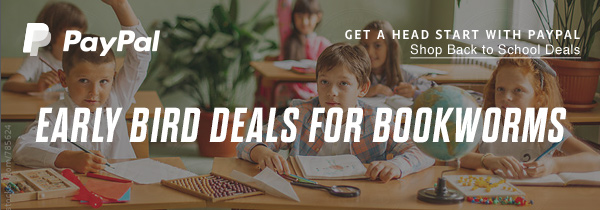 PayPal | GET A HEAD START WITH PAYPAL | Shop Back to School Deals | EARLY BIRD DEALS FOR BOOKWORMS