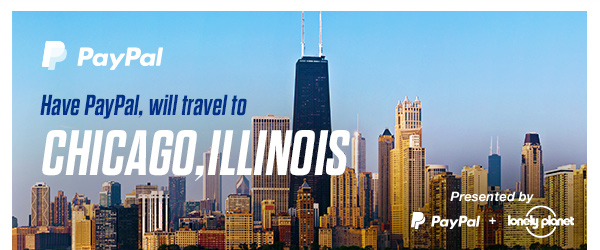 PayPal's places to see: Chicago.