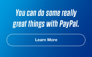 You can do some really great things with PayPal - Learn More
