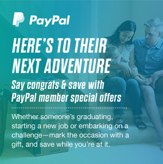 HERE'S TO THEIR NEXT ADVENTURE Say congrats & save with PayPal member special offers
