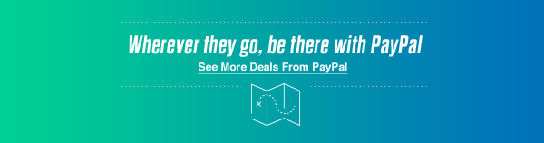 Wherever they go, be there with PayPal