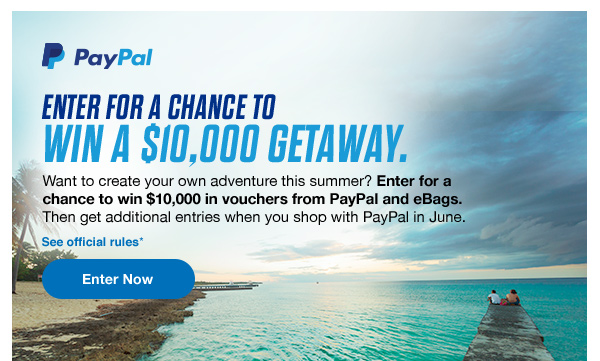 ENETR  FOR A CHANCE TO WIN A $10,000 GETAWAY.